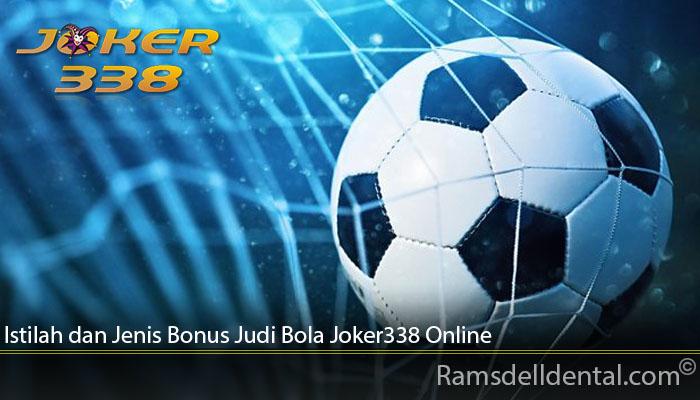Istilah dan Jenis Bonus Judi Bola Joker338 Online