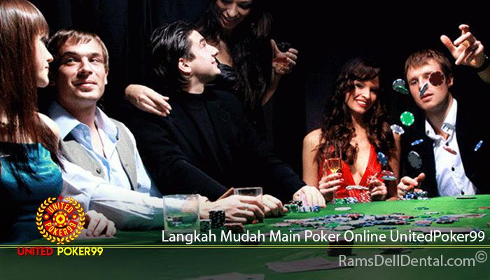 Langkah Mudah Main Poker Online UnitedPoker99