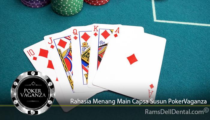Rahasia Menang Main Capsa Susun PokerVaganza