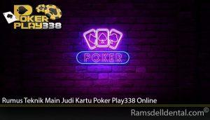 Rumus Teknik Main Judi Kartu Poker Play338 Online
