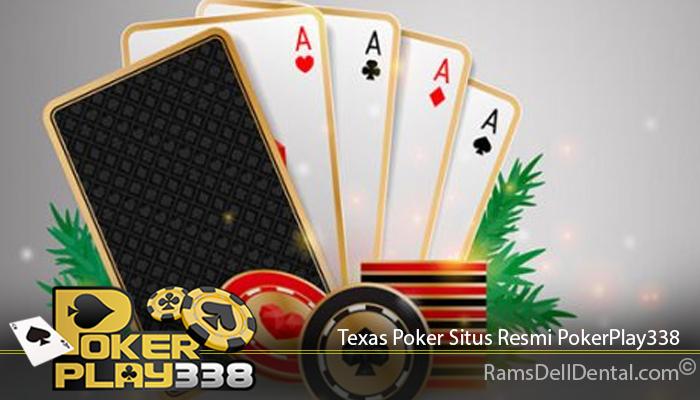 Texas Poker Situs Resmi PokerPlay338