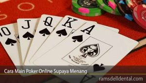 Cara Main Poker Online Supaya Menang