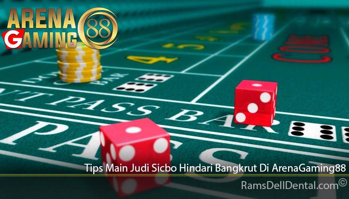 Tips Main Judi Sicbo Hindari Bangkrut Di ArenaGaming88