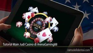 Tutorial Main Judi Casino di ArenaGaming88