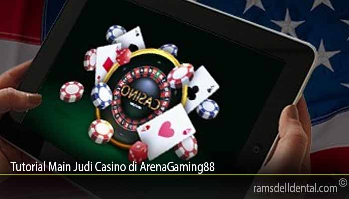 Tutorial Main Judi Casino di ArenaGaming88